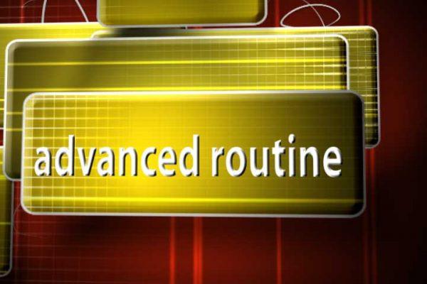 Advanced Routine